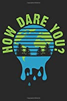 How Dare You?: Notizbuch/Tagebuch/Organizer/120 Linierte Seiten/ 6x9 Zoll