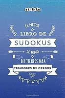 El mejor libro de Sudokus de todos los tiempos para criadores de cerdos