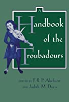 A Handbook of the Troubadours (Center for Medieval and Renaissance Studies, UCLA)