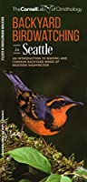 Backyard Birdwatching in Seattle: An Introduction to Birding and Common Backyard Birds of Western Washington (All About Birds Pocket Guide Series)