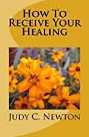 How to Receive Your Healing