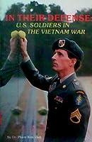 In Their Defense: U. S. Soldiers in the Vietnam War