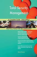 Total Security Management A Complete Guide - 2020 Edition