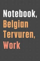 Notebook, Belgian Tervuren, Work: For Belgian Tervuren Dog Fans