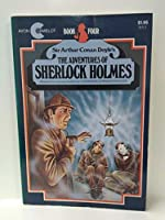 Sir Arthur Conan Doyle's the Adventures of Sherlock Holmes, Book Four