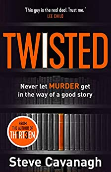 Twisted: Don't let murder get in the way of a good story by [Cavanagh, Steve]