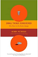 Small Things Considered: Why There Is No Perfect Design Kindle Edition