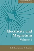 Electricity and Magnetism, Volume 1: Third Edition (Oxford Classic Texts In The Physical Sciences)