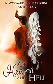 Of Heaven And Hell: A Wayward Ink Publishing Anthology by [Fielding, Kim, Gober, Eric, Rayne, M.C., Thomas, Michael P., Ramblings, Mann, Idonea, Asta, Hart, Nephy, LeFey, Eddy, Zanne, S., Denardo, Jana]