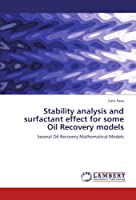 Stability analysis and surfactant effect for some Oil Recovery models: Several Oil Recovery Mathematical Models