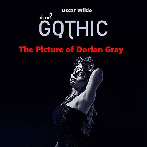 The Picture of Dorian Gray Classics (Illustrated): Wilde was educated in Dublin and Oxford and became the leading exponent of aestheticism Imprisoned for ... he died after his release (English Edition)