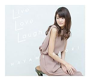 「Live Love Laugh」<CD+DVD盤>
