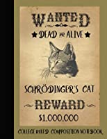 Schrodinger's Cat Composition Notebook College Ruled: Wanted Poster Journal Gold Cover 7.44 X 9.69 inch 200 Pages 100 Sheets: Writing Paper Book for School Student, Teacher, or Office