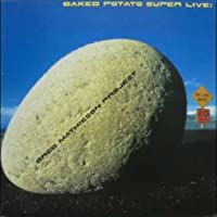 Baked Potato Super Live by Greg Project Mathieson (2011-05-11)