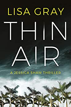 Thin Air (Jessica Shaw Book 1) by [Gray, Lisa]