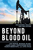 Beyond Blood Oil (Explorations in Contemporary Social-Political Philosophy (ECSPP))