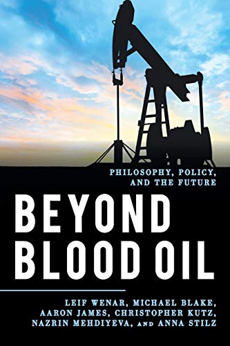 Download Beyond Blood Oil (Explorations in Contemporary Social-Political Philosophy (ECSPP)) 1538112108