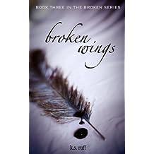 Broken Wings (The Broken Series Book 3) (English Edition)
