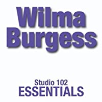 Wilma Burgess: Studio 102 Essentials by Wilma Burgess