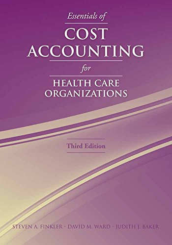 Download Essentials of Cost Accounting for Health Care Organizations 0763738131