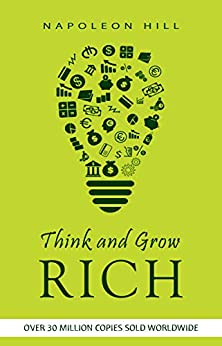 Think and Grow Rich - 1937 Original Masterpiece by [Hill, Napoleon]