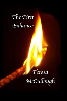 The First Enhancer by [McCullough, Teresa]