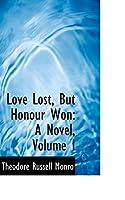 Love Lost, but Honour Won: A Novel