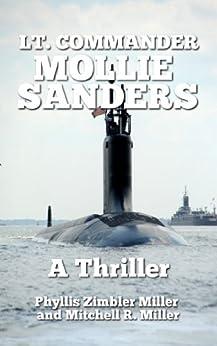 Lt. Commander Mollie Sanders: A Military Thriller by [Miller, Mitchell R., Miller, Phyllis Zimbler]
