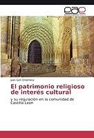 El patrimonio religioso de inter?s cultural: y su regulaci?n en la comunidad de Castilla Leon (Spanish Edition)【洋書】 [並行輸入品]