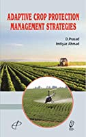 Adaptive Crop Protection Management Strategies