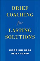 Brief Coaching for Lasting Solutions (Norton Professional Books (Hardcover))