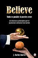 Believe: Todo es posible si puedes creer