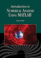 Introduction to Numerical Analysis Using MATLAB by Rizwan Butt(2009-03-03)
