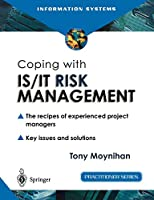 Coping with Is/It Risk Management: The Recipes of Experienced Project Managers (Practitioner Series)