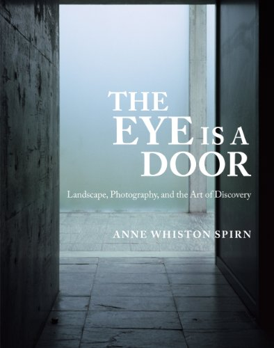 Download The Eye Is a Door: Landscape, Photography, and the Art of Discovery (English Edition) B00KGL8X1Q