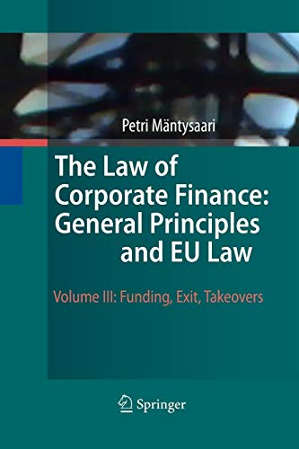 Download The Law of Corporate Finance: General Principles and EU Law: Volume III: Funding, Exit, Takeovers 3642424562