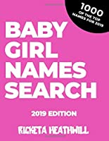 Baby Girl Name Search 2019: 1000 Baby Girl Names to Find: From Heather to Maria find all the best names of 2019  in this massive word search book.