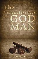 The Characteristics of a God Man