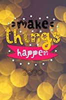 """Make things happen 2020: Your personal organizer 2020 with cool pages of life 