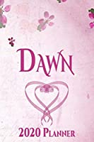 DAWN: Personalised Name Planner 2020 Gift For Women & Girls 100 Pages (Pink Floral Design) 2020 Weekly Planner Monthly Planner