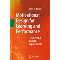 Motivational Design for Learning and Performance: The ARCS Model Approach