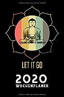 LET IT GO - 2020 Wochenplaner: LET IT GO Wochenplaner I Geburtstag Geschenk I  Meditation Yoga Geburtstagsgeschenk I Organisiert Planer I 2020 Planer I Neujahr Ziele Terminplaner