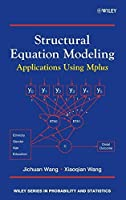 Structural Equation Modeling: Applications Using Mplus by Jichuan Wang Xiaoqian Wang(2012-10-01)