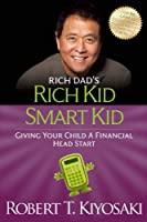 Rich Dad's Rich Kid Smart Kid: Giving Your Child a Financial Head Start (Rich Dad's (Paperback))