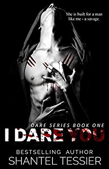 I Dare You (Dare Series  Book 1) by [Tessier, Shantel]