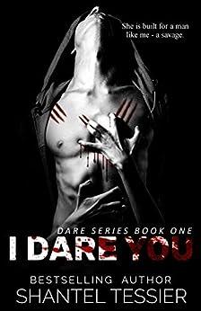 I Dare You: A Dark High School Bully Romance (Dare Series Book 1) by [Tessier, Shantel]