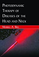 Photodynamic Therapy of Diseases of the Head And Neck