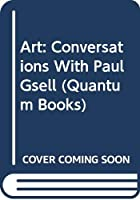 Art: Conversations With Paul Gsell (Quantum Books)