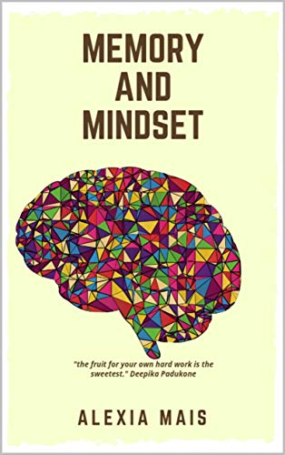 The Memory : Growth Mindset- The Door to Achieving More Productivity: Learning Strategies to Learn Faster (English Edition)