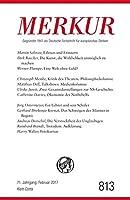 MERKUR Deutsche Zeitschrift fuer europaeisches Denken Nr. 813, Heft Februar 2017